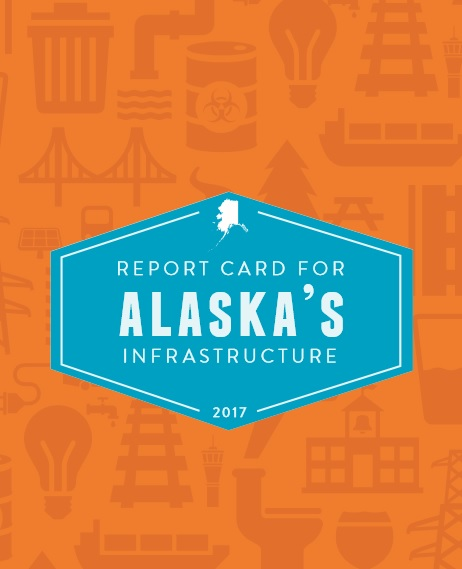 Alaska Infrastructure  AsceS  Infrastructure Report Card