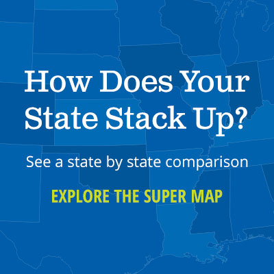 How Does Your State Stack Up? See a state by state comparison. Explore the super map.